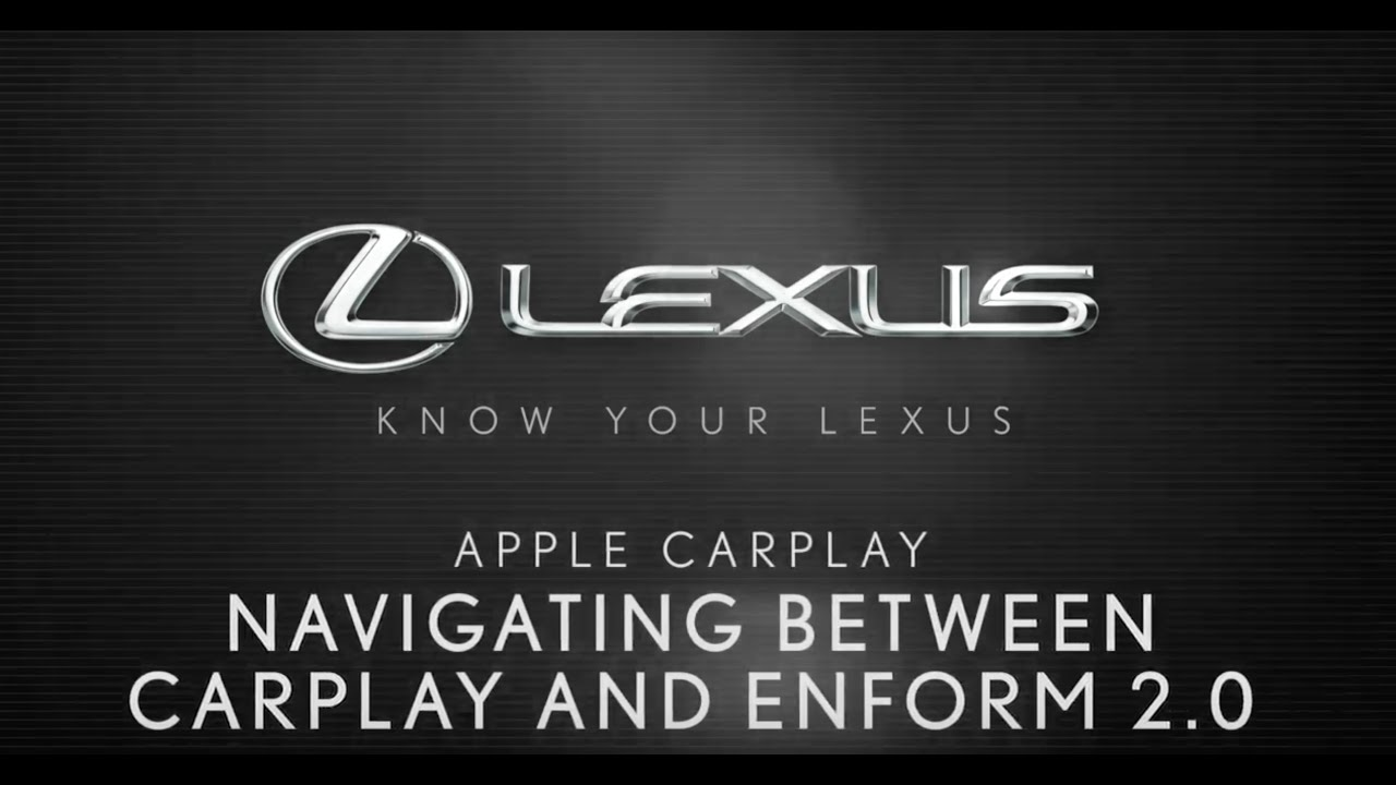 Know Your Lexus: How to navigate between Apple CarPlay and Enform 2 0