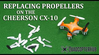 Replacing Propellers on CX 10 or S1102 Nano Quadcopters