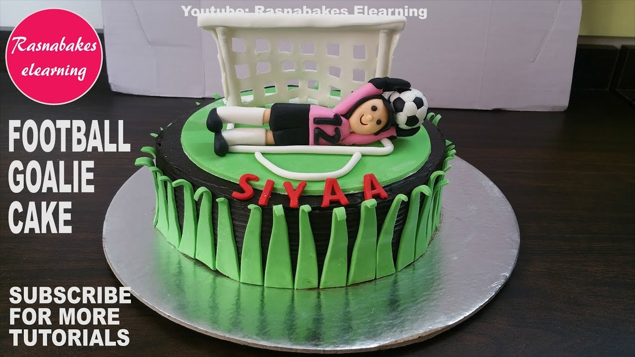 Football Cake Design Champions League Soccer Goal Keeper Fondant Birthday Ideas
