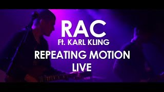 RAC ft. Karl Kling - Repeating Motion - [ Live in Paris ]