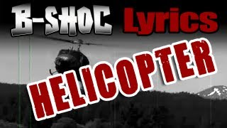B-SHOC - Helicopter (Lyrics)