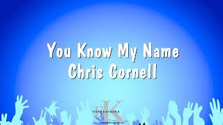 You Know My Name - Chris Cornell (Karaoke Version)