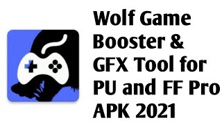 Wolf Game Booster & GFX Tool for PU and FF Pro APK 2021 screenshot 1