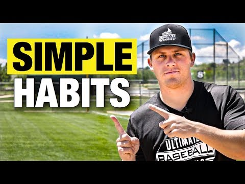 7 SIMPLE HABITS That Will Make You A Better Ballplayer!
