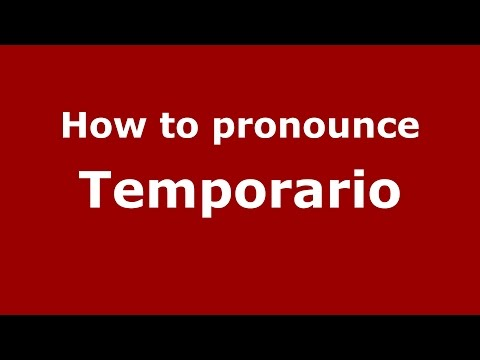 How to pronounce Temporario (Spanish/Argentina) - PronounceNames.com