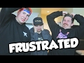 tK HOUSE GETS FRUSTRATED!!