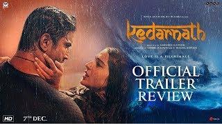 Kedarnath Movie Trailer; Kedarnath Movie Trailer Out; Kedarnath film Trailer Review; Sara Ali Khan