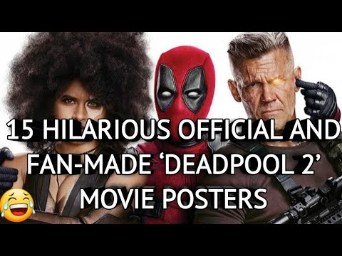 15 HILARIOUS OFFICIAL AND FAN-MADE 'DEADPOOL 2' MOVIE POSTERS