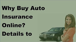 Why Buy Auto Insurance Online |  Details to Consider - 2017 Online Auto Insurance Quotes