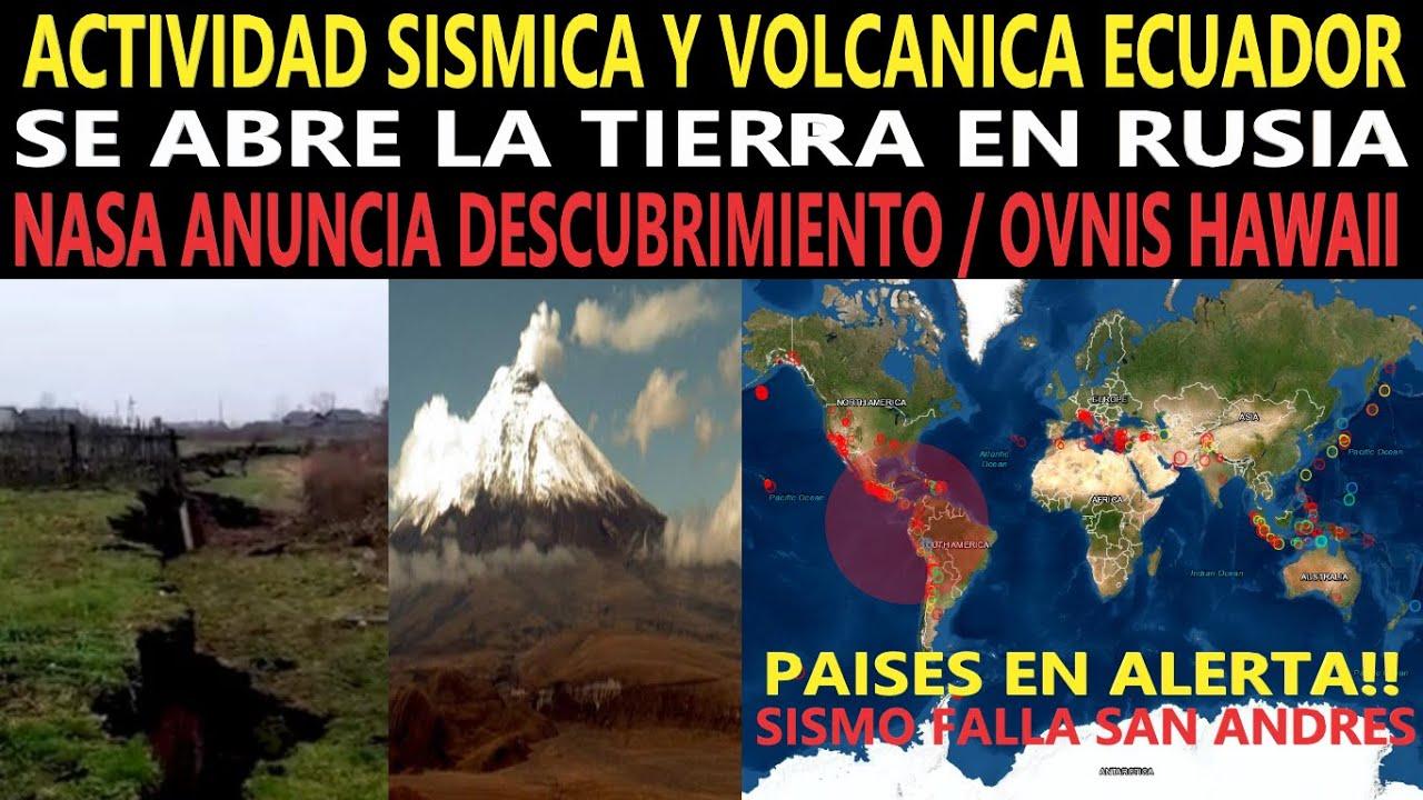 ALERTA SISMICA MUNDIAL SISMOS ECUADOR / SE ABRE LA TIERRA RUSIA / NASA NUEVO DESCUBRIMIENTO / OVNI