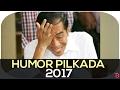 Humor Pilkada 2017