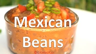 Basic Recipe To Prepare Mexican Refried Beans By Rinkusrasoi