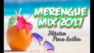 Música para Bailar - Merengue Clásico Mix - Música latina del recuerdo para bailar 2017