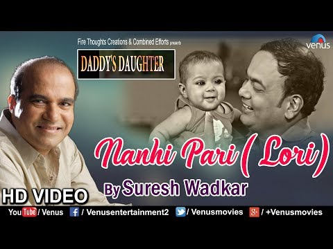 Nanhi Pari (Lori) - Video Song | Daddy's Daughter | Suresh Wadkar | Latest Bollywood Songs 2018
