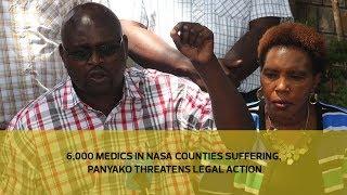 6,000 medics in Nasa counties suffering, Panyako threatens legal action thumbnail