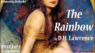 THE RAINBOW by D.H. LAWRENCE P2 of 2- FULL AudioBook | GreatestAudioBooks V2