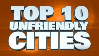 Top 10 Unfriendliest Cities in the World 2014