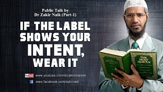 If the label shows your intent  wear it    lecture   q   a  dr zakir naik