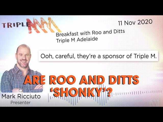 Are Roo & Ditts SHONKY?!   Triple M