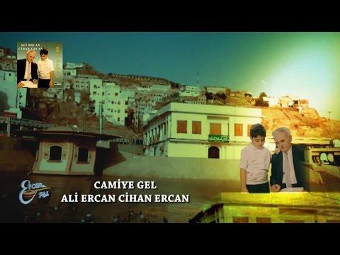 ALİ ERCAN - CAMİYE GEL