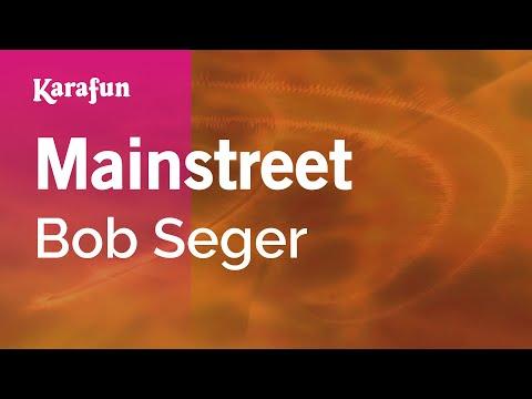 Karaoke Mainstreet - Bob Seger *