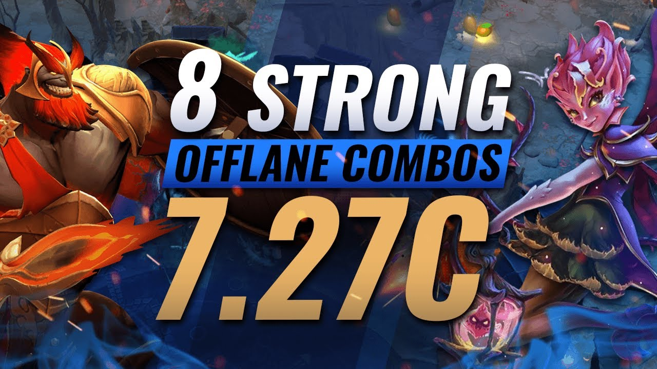 8 Strong Offlane Combos You Should Try In Patch 7 27c Dota 2 Tips Youtube