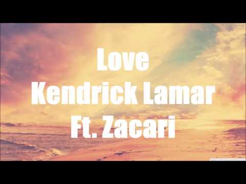 Kendrick Lamar- Love (Ft. Zacari) [LYRIC VIDEO]