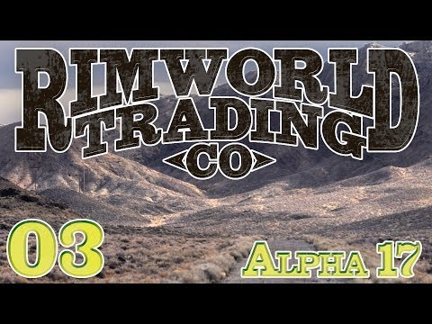 Rimworld Trading Company | Ep 3 - New Hire [Rimworld Alpha 17 On the Road update]