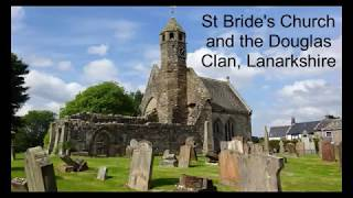 St Bride's Church and the Douglas Clan, South Lanarkshire
