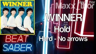 Beat Saber | WINNER (위너) | Hold | Hard | No Arrows | HP Reve…