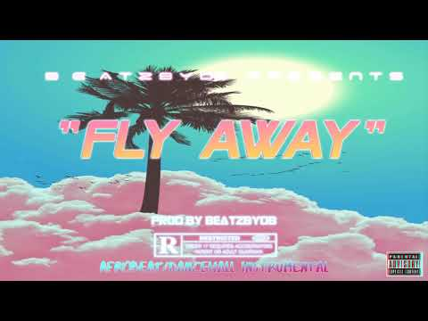 Download Afro Afro Beat X Dancehall Instrumental 2019 Fly