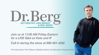 Join Dr. Berg for a Q&A on Keto, Intermittent Fasting, and your questions! thumbnail
