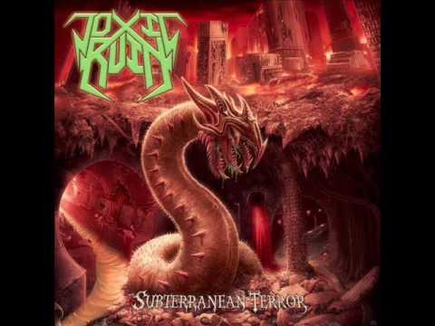Toxic Ruin - Subterranean Terror (2016) - Full Album