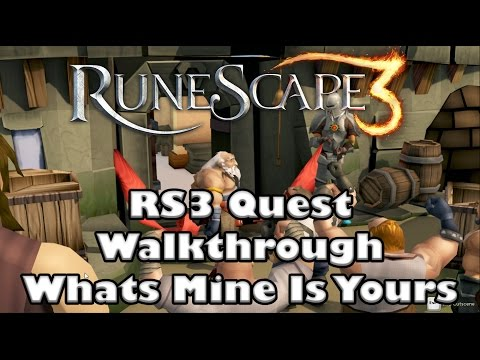 RS3 Quest Guide -  Whats Mine Is Yours  -  2017 (Up to date)