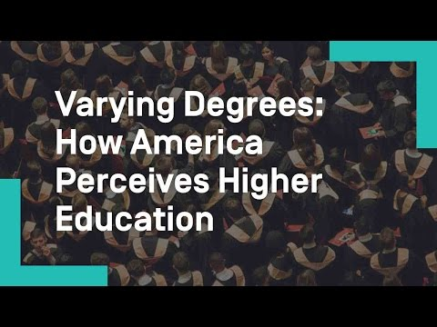 Varying Degrees: How America Perceives Higher Education