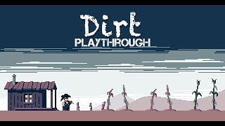 Dirt - Playthrough (short pixel art indie game)