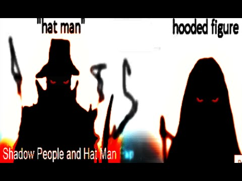 The Shadow People, The Hat Man | What Are They?