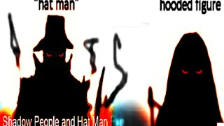 Shadow People  | Hat Man  | ARE REAL  SUPERNATURAL BEINGS