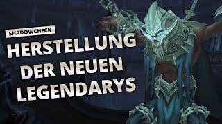 Shadowcheck - Herstellung der neuen Legendarys | World of Warcraft