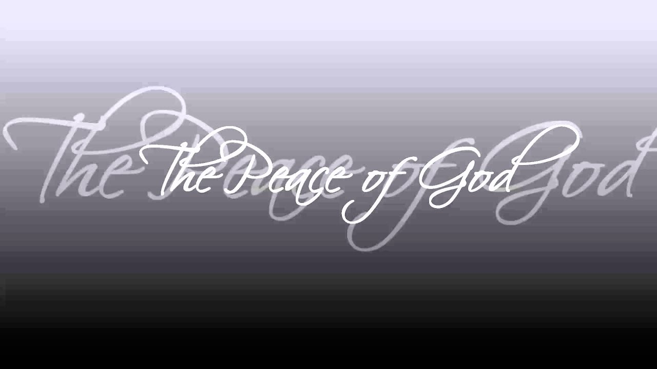 the peace of god youtube