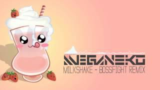 meganeko - Milkshake [Bossfight Remix]