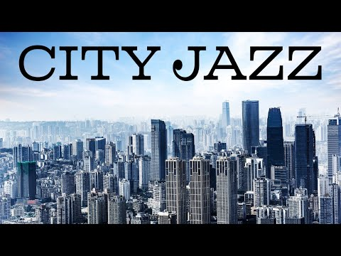 City JAZZ Music - Soft Instrumental JAZZ Music for Concentration