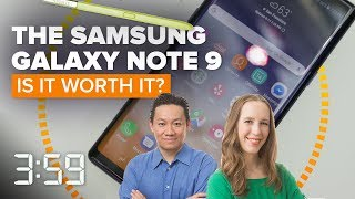 Galaxy Note 9: Is it really worth it? (The 3:59, Ep. 444)