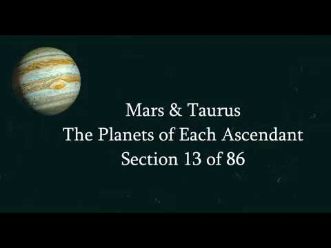 Mars & Taurus - The Planets of Each Ascendant 13/86