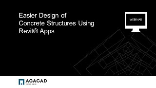 Aga Cad Webinar - Easier Design Of Concrete Structures Using Revit® Apps