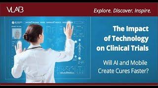 Klinik Deneyler üzerinde Teknolojinin Etkisi Olacaktır: A. I. ve Mobil Hızlı Tedaviler geliştirmek.