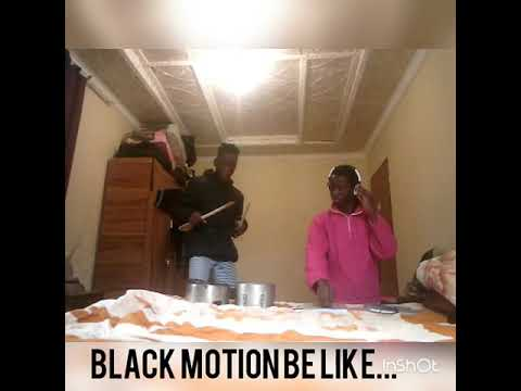 Black motion be like...