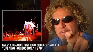"Sammy's Fracture Rock&Roll Photos Episode #13 - ""Opening For Boston"""