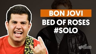 Bed Of Roses - Bon Jovi (How to Play - Guitar Solo Lesson)
