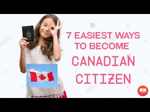 7 Easiest ways to Migrate to Canada.Now Become Canadian Citizen